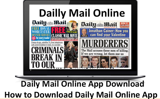 Daily Mail Online App Download - How to Download Daily Mail Online App