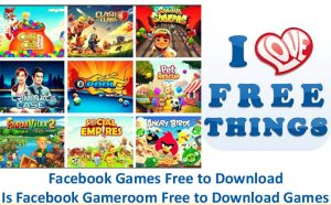 Facebook Games Free to Download - Is Facebook Gameroom Free to Download Games