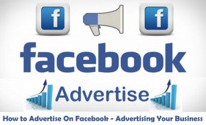 How to Advertise On Facebook - Advertising Your Business - Facebook Ads Manager For Beginners