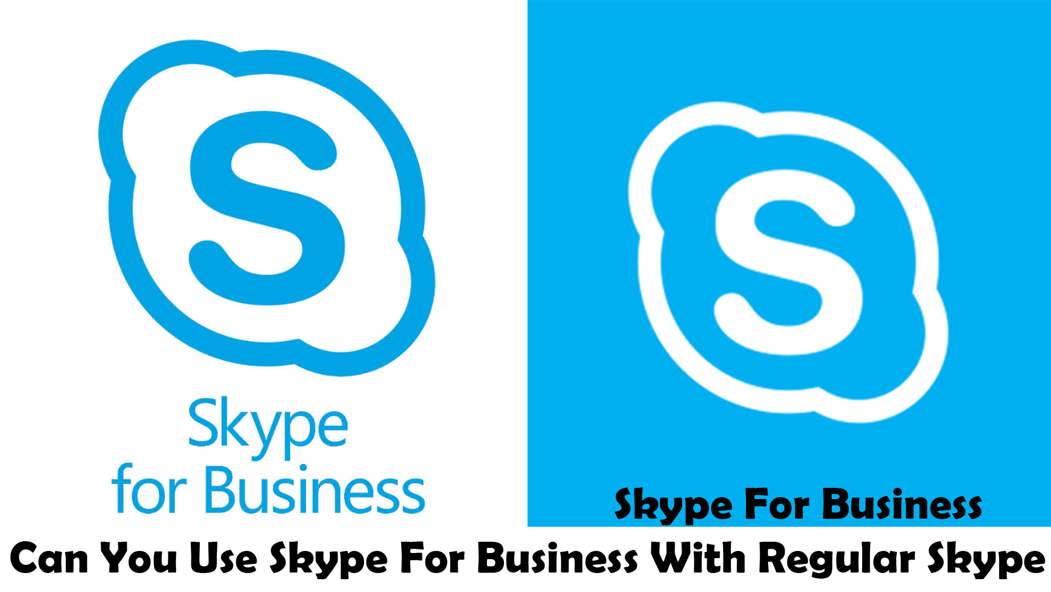 Skype For Business - Can You Use Skype For Business With Regular Skype