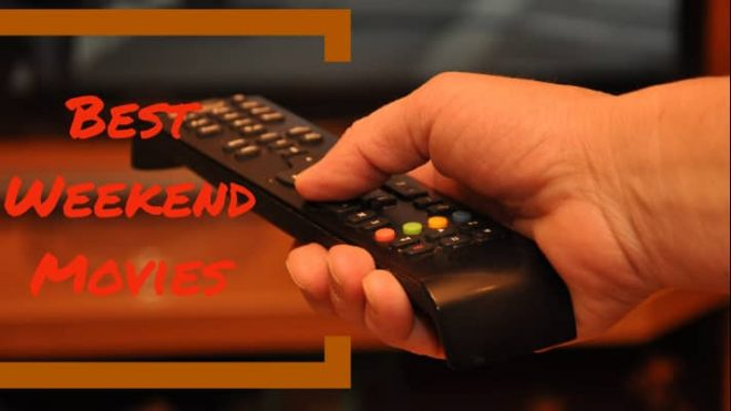 best movies for weekend