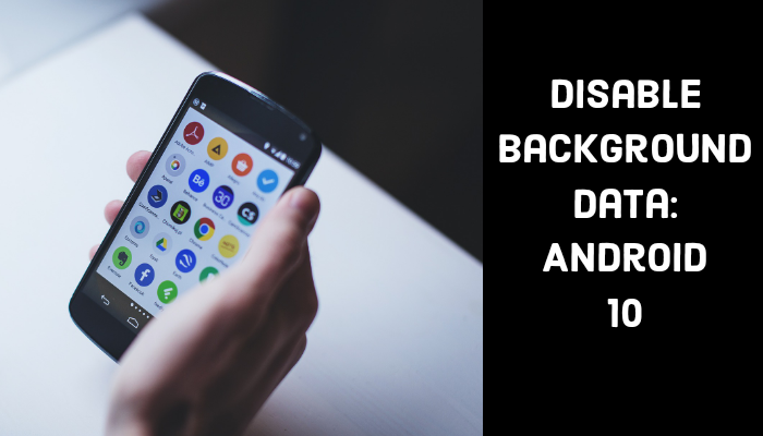 disable background data on android 10